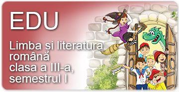 Limba și literatura română pentru clasa a III-a - semestrul I