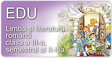 Limba și literatura română pentru clasa a III-a - semestrul al II-lea